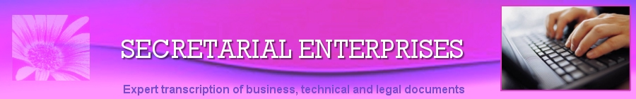 Secretarial Enterprises - Expert transcription of business, technical and legal documents